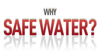 Why Safe Water?